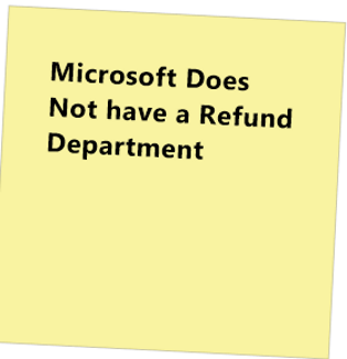 Microsoft Does not Have a Refund Department – The Keegan Blog
